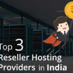 Top 3 Reseller Web Hosting Provider in India